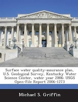 Surface Water Quality-assurance Plan, U.s. Geological Survey, Kentucky Water Science Center, Water Year 2006: Usgs Open-file Repor