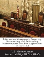 Information Management: Preparing, Documenting, And Referencing Microcomputer Data Base Applications: Imtec-11.1.1