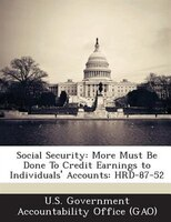 Social Security: More Must Be Done To Credit Earnings To Individuals' Accounts: Hrd-87-52