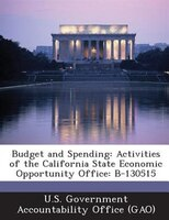 Budget And Spending: Activities Of The California State Economic Opportunity Office: B-130515