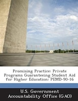 Promising Practice: Private Programs Guaranteeing Student Aid For Higher Education: Pemd-90-16