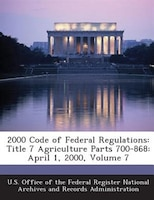 2000 Code Of Federal Regulations: Title 7 Agriculture Parts 700-868: April 1, 2000, Volume 7