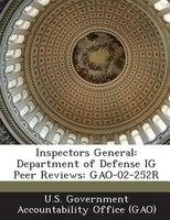 Inspectors General: Department Of Defense Ig Peer Reviews: Gao-02-252r