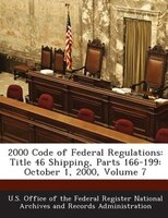 2000 Code Of Federal Regulations: Title 46 Shipping, Parts 166-199: October 1, 2000, Volume 7