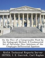 On The Flow Of A Compressible Fluid By The Hodograph Method: Ii Fundamental Set Of Particular Flow Solutions Of The Chaplygin Diff