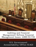 Auditing And Financial Management: Defense Financial Management Issues: Aimd-93-71r
