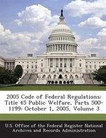 2005 Code Of Federal Regulations: Title 45 Public Welfare, Parts 500-1199: October 1, 2005, Volume 3