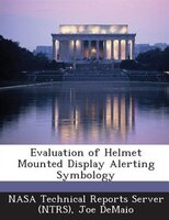 Evaluation Of Helmet Mounted Display Alerting Symbology