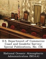 U.s. Department Of Commerce: Coast And Geodetic Survey: Special Publications, No. 156