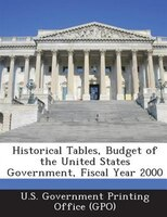 Historical Tables, Budget Of The United States Government, Fiscal Year 2000