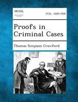 Proofs in Criminal Cases