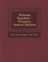 Russian Rambles - Primary Source Edition