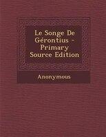 Le Songe De GTrontius - Primary Source Edition