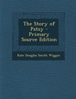 The Story of Patsy - Primary Source Edition