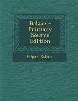 Balzac - Primary Source Edition