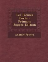 Les Podmes DorTs - Primary Source Edition
