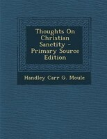 Thoughts On Christian Sanctity - Primary Source Edition