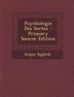 Psychologie Des Sectes - Primary Source Edition