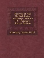 Journal of the United States Artillery, Volume 19 - Primary Source Edition