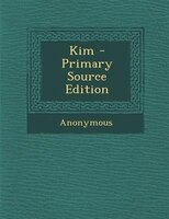 Kim - Primary Source Edition