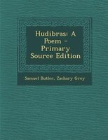 Hudibras: A Poem - Primary Source Edition