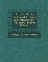 Annals of the Redwood Library and Athenaeum - Primary Source Edition