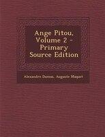 Ange Pitou, Volume 2 - Primary Source Edition