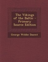 The Vikings of the Baltic - Primary Source Edition