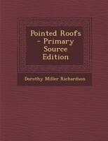 Pointed Roofs - Primary Source Edition