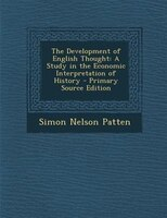 The Development of English Thought: A Study in the Economic Interpretation of History - Primary Source Edition