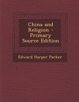 China and Religion - Primary Source Edition
