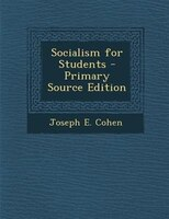 Socialism for Students - Primary Source Edition