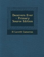Deceivers Ever - Primary Source Edition