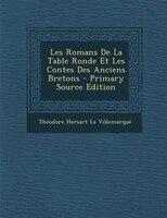 Les Romans De La Table Ronde Et Les Contes Des Anciens Bretons - Primary Source Edition