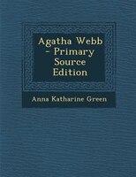Agatha Webb - Primary Source Edition