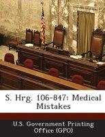 S. Hrg. 106-847: Medical Mistakes