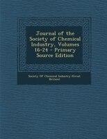 Journal of the Society of Chemical Industry, Volumes 16-24 - Primary Source Edition
