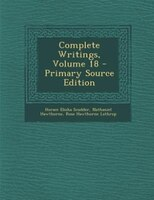 Complete Writings, Volume 18 - Primary Source Edition