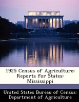 1925 Census Of Agriculture: Reports For States: Mississippi
