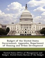 Budget Of The United States Government, Appendix: Department Of Housing And Urban Development