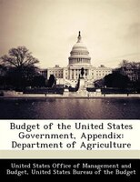 Budget Of The United States Government, Appendix: Department Of Agriculture