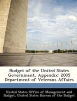Budget Of The United States Government, Appendix: 2005 Department Of Veterans Affairs