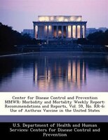 Center For Disease Control And Prevention Mmwr: Morbidity And Mortality Weekly Report: Recommendations And Reports, Vol. 59, No. R