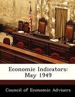 Economic Indicators: May 1949
