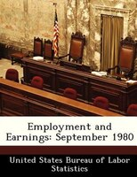 Employment And Earnings: September 1980