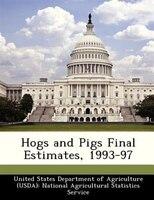Hogs And Pigs Final Estimates, 1993-97