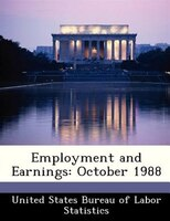 Employment And Earnings: October 1988