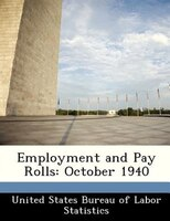 Employment And Pay Rolls: October 1940