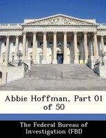 Abbie Hoffman, Part 01 Of 50