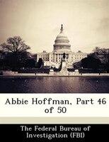 Abbie Hoffman, Part 46 Of 50